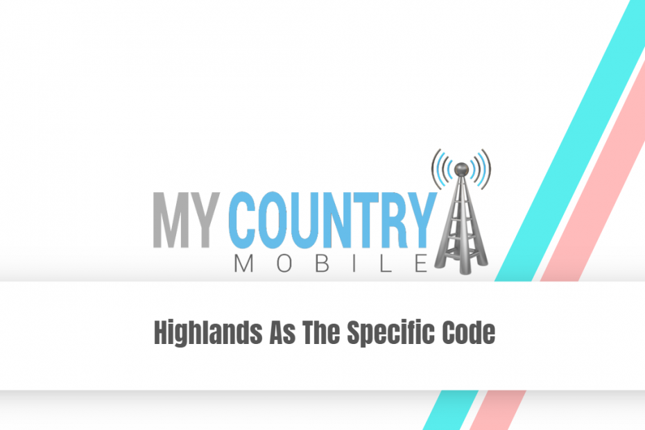 Highlands As The Specific Code - My Country Mobile