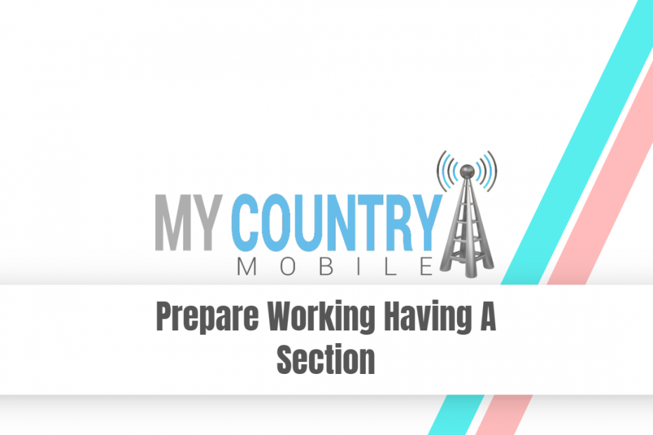 Prepare Working Having A Section - My Country Mobile