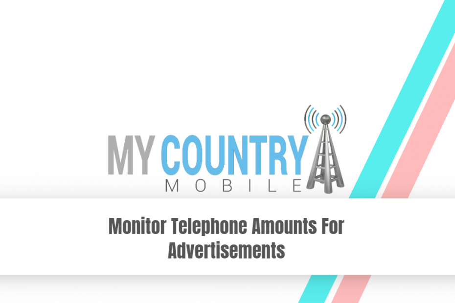 Monitor Telephone Amounts For Advertisements - My Country Mobile