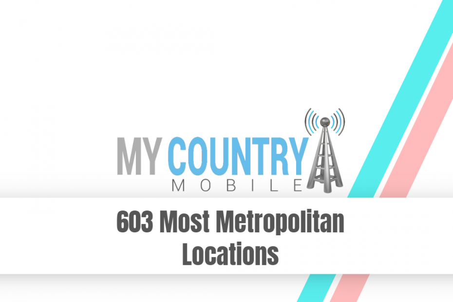 603 Most Metropolitan Locations - My Country Mobile