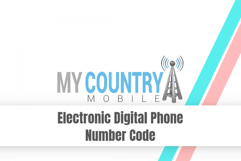 Electronic Digital Phone Number Code - My Country Mobile
