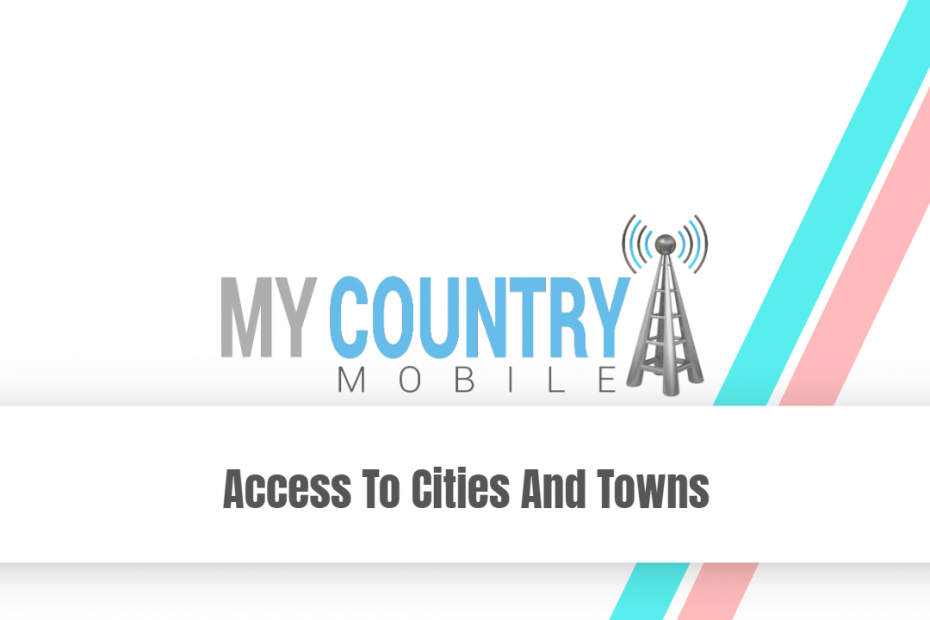 Access To Cities And Towns - My Country Mobile
