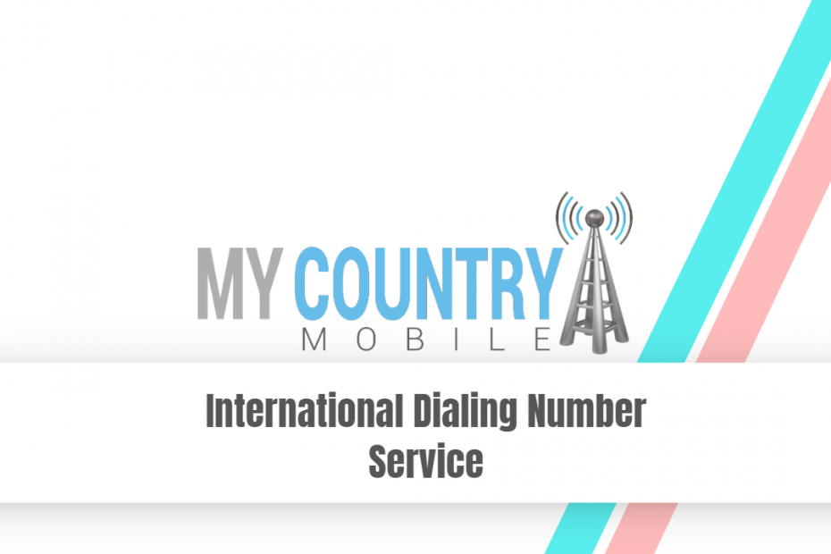 International Dialing Number Service - My Country Mobile