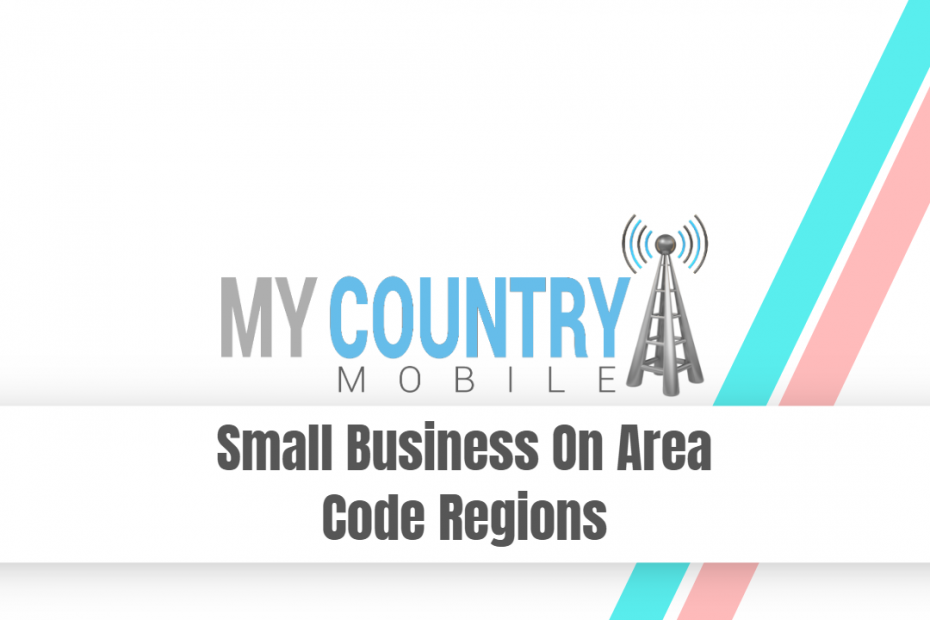Small Business On Area Code Regions - My Country Mobile